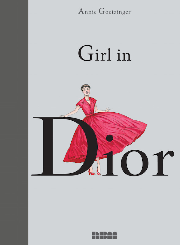 Girl in Dior By Anne Goetzinger. Letters: Ortho Design: Philippe Ravon Translated by Joe Johnson.