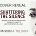 #cover #revel - Shattering The Silence by Pandora Tolson  @pandoratolson  @bemybboyfriend