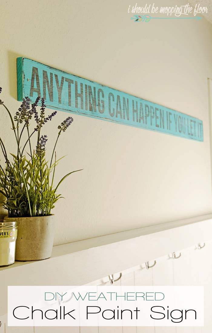 This DIY Weathered Chalk Paint Sign is an easy afternoon project. Check out the entire tutorial from ishouldbemoppingthefloor.com.