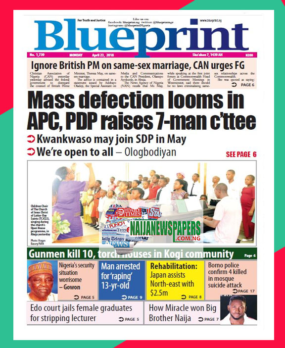 Nigeria newspapers todays the blue print newspaper headlines 23 below are the headlines found on the blueprint online newspaper for today monday 23 april 2018 malvernweather