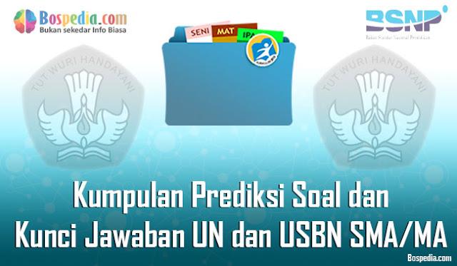Kumpulan Prediksi Soal dan Kunci Jawaban UN dan USBN SMA/MA 2020