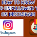 Check who Unfollowed You On Instagram