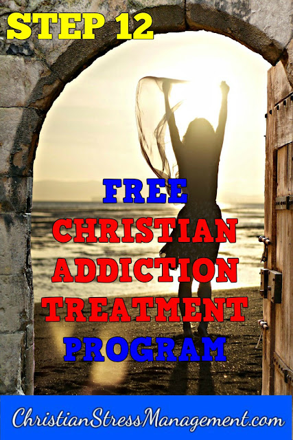 Free Christian Addiction Treatment Program step 12