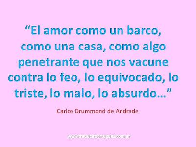 """Notas de Carlos Drummond de Andrade sobre """"A Banda"""", de Chico Buarque: El amor como un barco, como una casa, como algo penetrante que nos vacune contra lo feo, lo equivocado, lo triste, lo malo, lo absurdo..."""