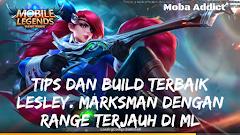 Guide Lesley Mobile Legends: Marksman Dengan Range Terjauh