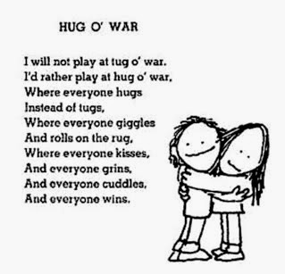 Hug O'War, one of the many great poems by Shel Silverstein.  He is part of the 5 Great Poetry books no matter your age.  You'll be entertained, learn a lot, and be able to use them in lessons/presentations. Alohamora Open a Book  http://www.alohamoraopenabook.blogspot.com/