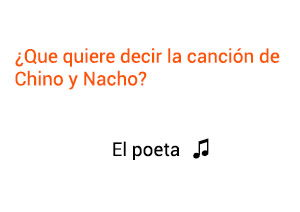 Significado de la canción El Poeta Chino Nacho.