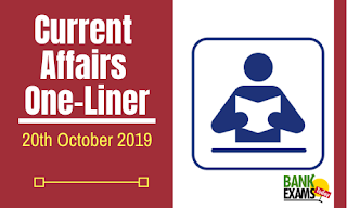 Current Affairs One-Liner: 20th October 2019