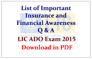 List of Important Insurance and Financial Awareness Questions for LIC ADO Exam 2015- Download in PDF