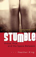 STUMBLE: VICE, VIRTUE, AND THE SPACE BETWEEN