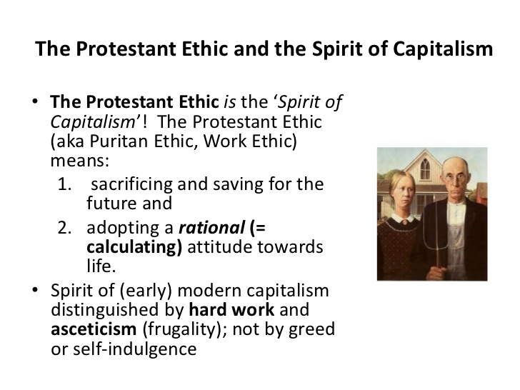 "protestant ethic of john calvin that was identified by max weber The ironic thing about christianity is that it has been identified by weber, ""the protestant ethic john calvin martin luther max weber niall."