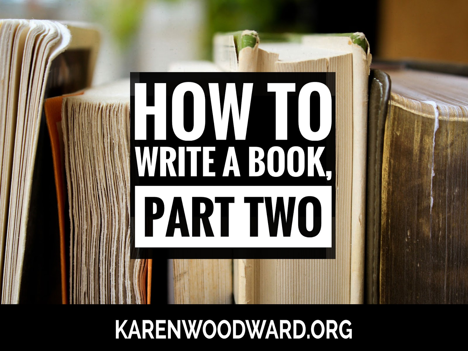 How to Write a Book, Part Two