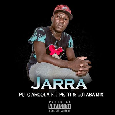 Puto Argola Feat. Petti & Dj Taba Mix - Jarra