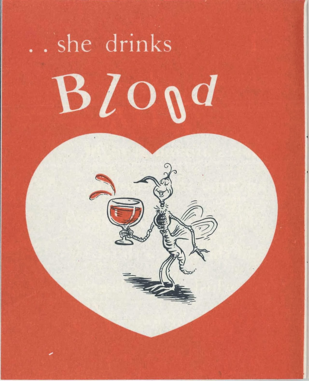 "A Geisel illustration of a mosquito drinking blood from a wine glass, enclosed in a heart. The text reads ""she drinks blood."""