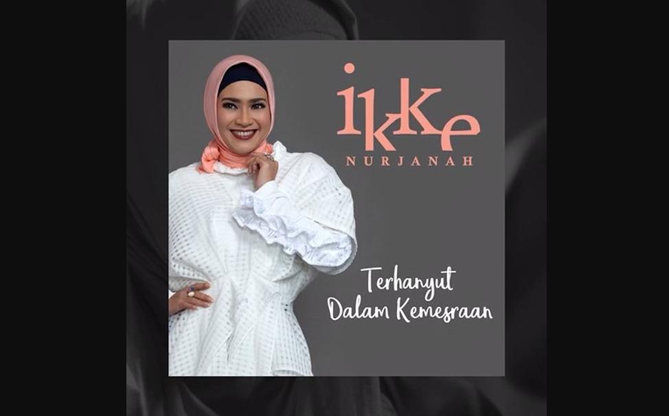 Single Pertama 2018 Ikke Nurjanah - Terhanyut Dalam Kemesraan