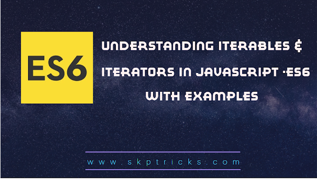 Understanding Iterables & Iterators in javascript -ES6