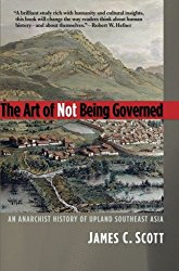 Cover of The Art of Not Being Governed by James C. Scott