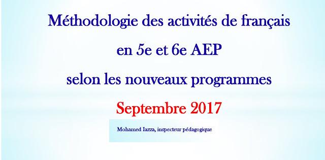 Méthodologie des activités de français en 5e et 6e AEP selon les nouveaux manuels - Septembre 2017