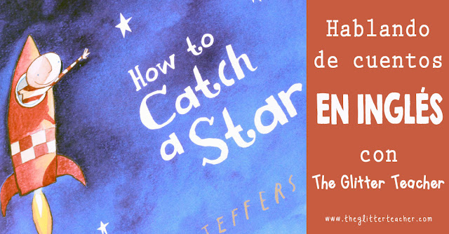 "Reseña para familias y teachers de ""How to catch a star"" de Oliver Jeffers"