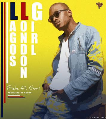 Piizle ft Gavi - Lagos London Girl