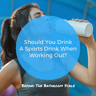 Should You Drink A Sports Drink When Working Out?
