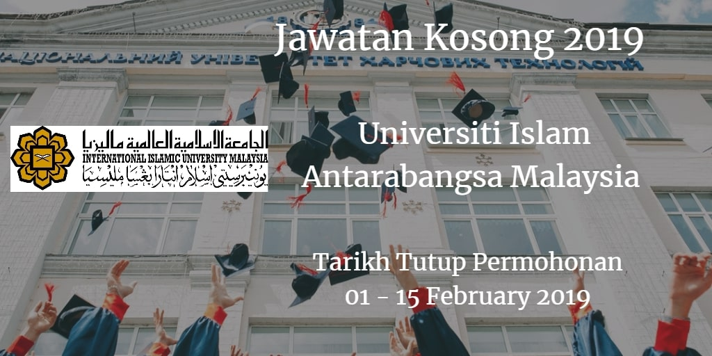 Jawatan Kosong UIAM 01 - 15 February 2019