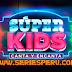Super Kids HD Programa 06-01-18