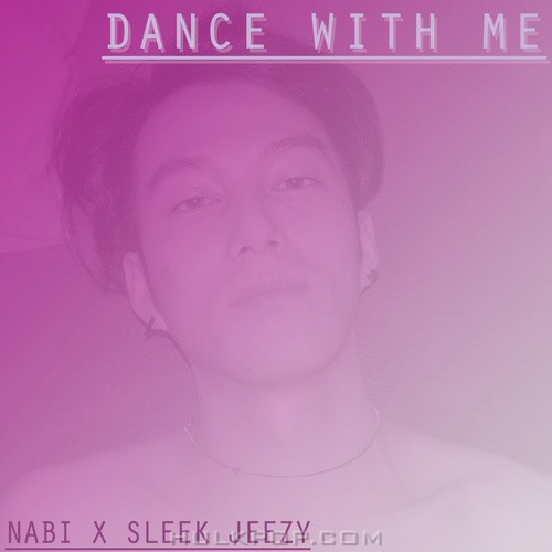 NABI, Sleek Jeezy – DANCE WITH ME – Single
