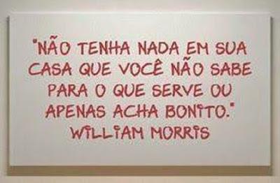 Imagem de frase de William Morris sobre não ter nada que não se sabe para que serve