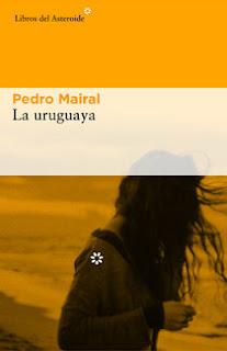 La uruguaya / Pedro Mairal.