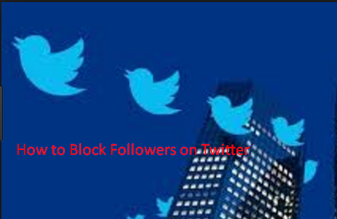 How to Block Followers on Twitter