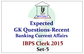 Race IBPS Clerk 2015- Expected GK Questions from Recent Banking Current Affairs 2015- Set-5