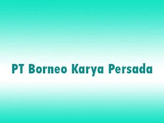 Lowongan Kerja PT Borneo Karya Persada, lowongan kerja Kaltim 2020 terbaru di Kaltara untuk lulusan SMA SMK D1 D3 D4 dan S1 serta lainnya.