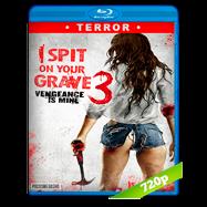 Escupiré sobre tu tumba 3: La venganza es mía (2015) BRRip 720p Audio Dual Latino-Ingles