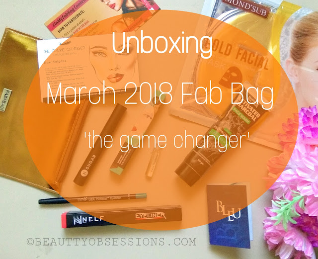 Unboxing of March 2018 Fab Bag (the game changer)