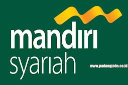 Lowongan Kerja Batusangkar: PT. Bank Syariah Mandiri Agustus 2018