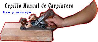 Uso y manejo del cepillo de carpintero.