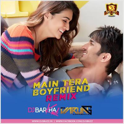 Main Tera Boyfriend (Extended Remix) – DJ Barkha & DJ Varun Ganjawalla