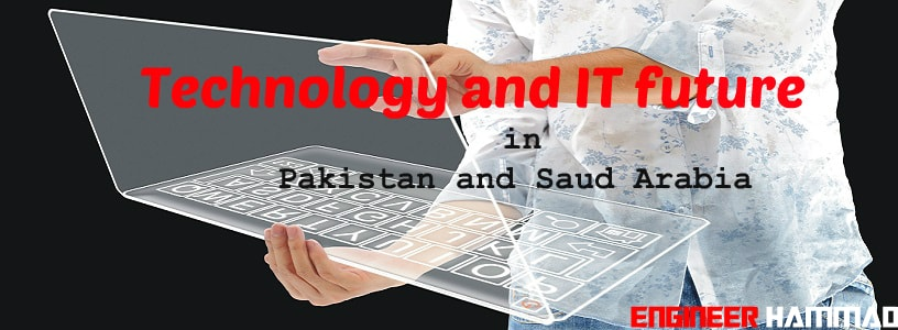 future of technology, pakistan it industry, technology future in saudi arabia