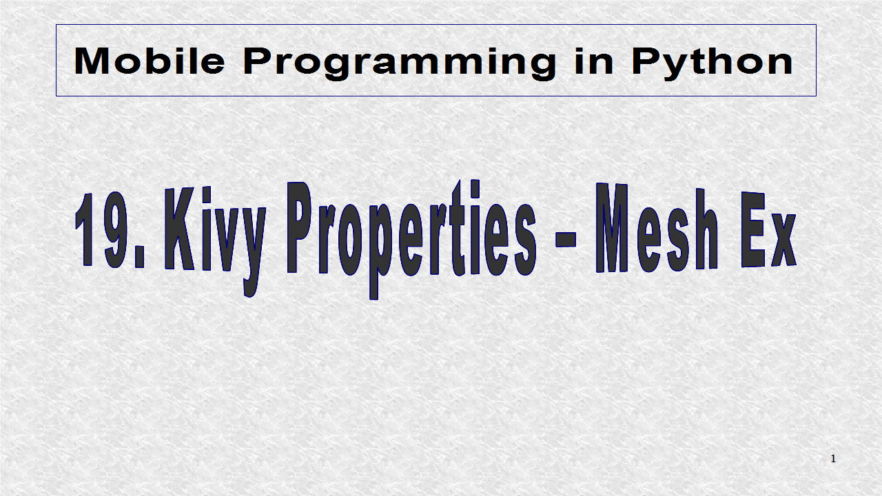 Mobile Programming in Python: 19  Kivy Properties - Mesh Example