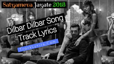 Dilbar-Dilbar-Song-Track-Lyrics-Satyameva-Jayate-2018-Neha-Kakkar