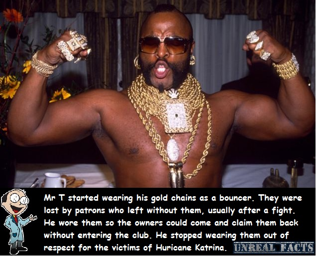 Why does Mr T wears gold chains?