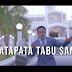 VIDEO: Dr  Msangi- Watapata Tabu Sana:Download