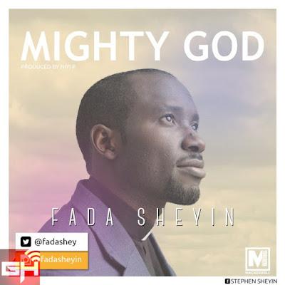 Music: Might God + Jolly – Fada Sheyin