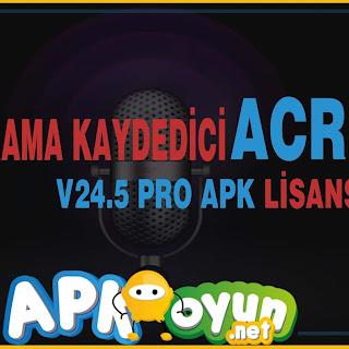 Görüşme Kayıt ACR v24.5 PRO APK - Lisanslı Sürüm