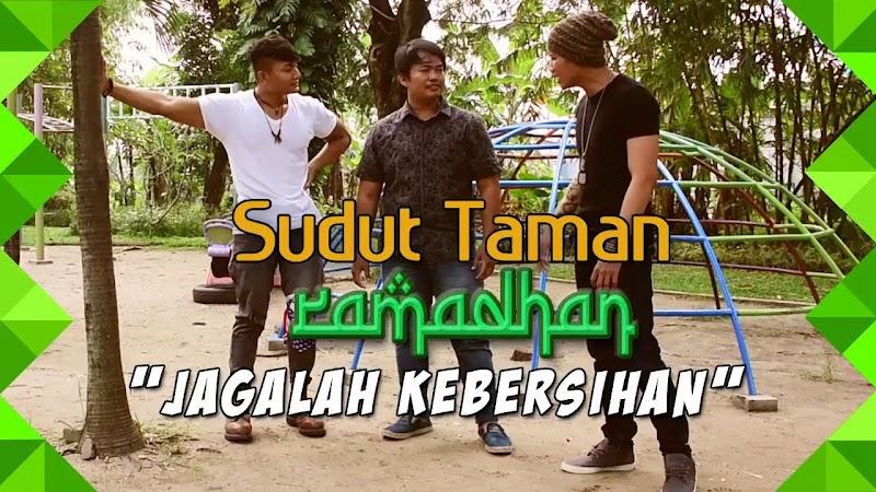 JAGALAH KEBERSIHAN - Seri Sudut Taman Ramadhan (Eps. 3)