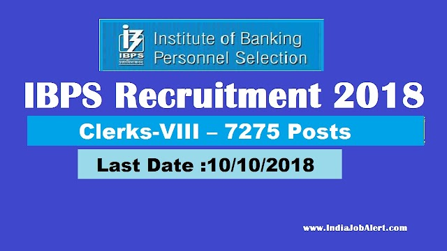 IBPS Recruitment 2018 || Apply for Clerks-VIII – 7275 Posts