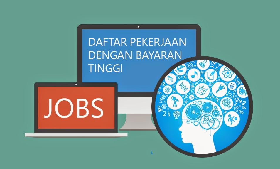 Daftar Pekerjaan dengan Bayaran/Gaji Tinggi di Indonesia