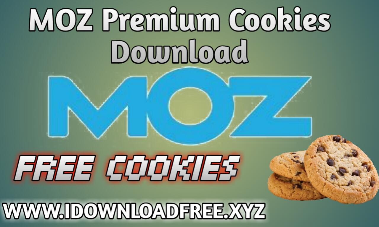 MOZ Cookies | Free MOZ Premium Cookies | I Download Free - I