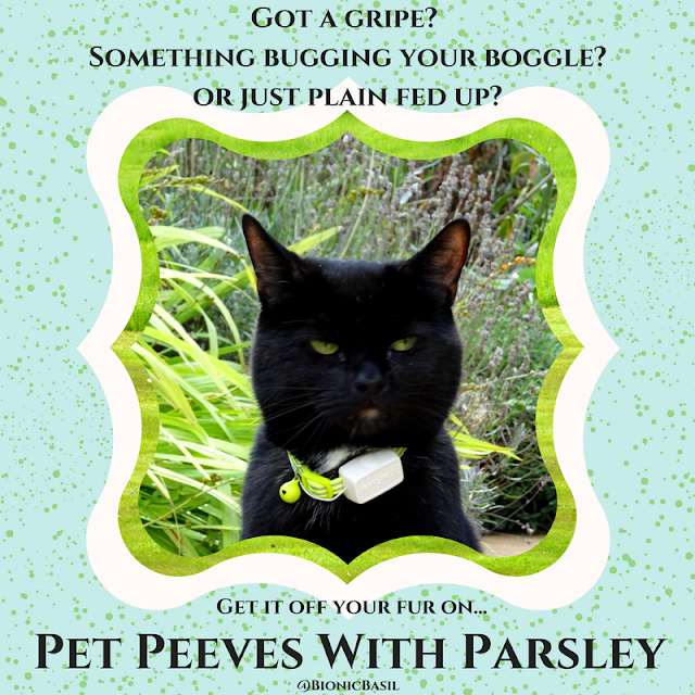 Pet Peeves with Parsley @BionicBasil®